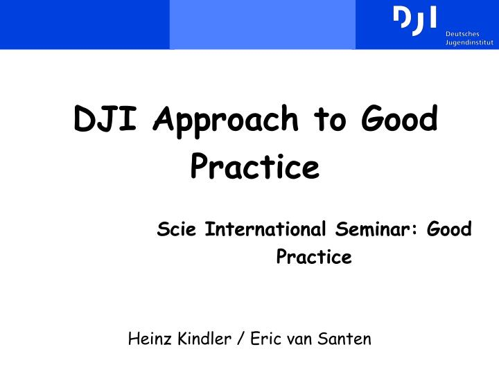 dji approach to good practice n.