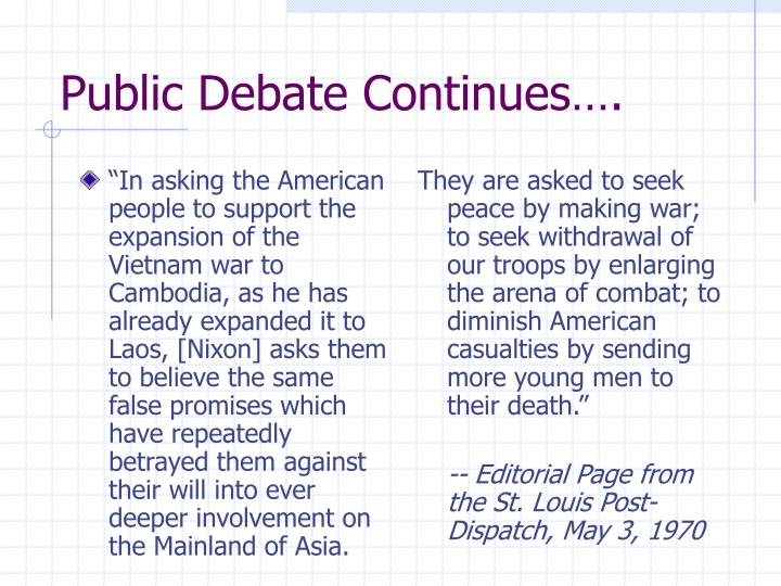 """""""In asking the American people to support the expansion of the Vietnam war to Cambodia, as he has already expanded it to Laos, [Nixon] asks them to believe the same false promises which have repeatedly betrayed them against their will into ever deeper involvement on the Mainland of Asia."""