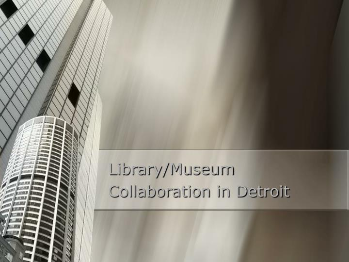 library museum collaboration in detroit n.