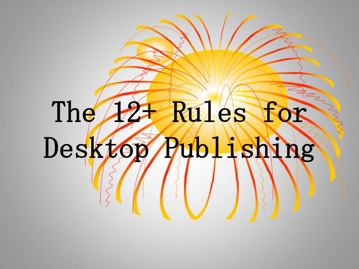 the 12 rules for desktop publishing n.