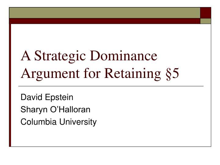 a strategic dominance argument for retaining 5 n.