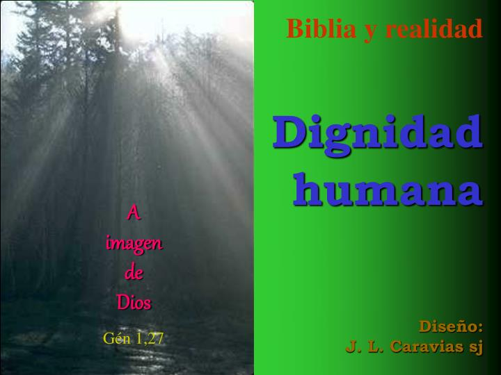 biblia y realidad dignidad humana dise o j l caravias sj n.