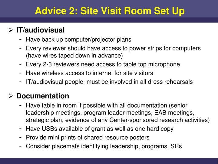 Advice 2: Site Visit Room Set Up