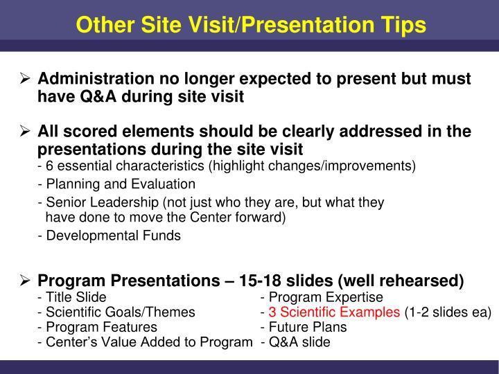 Other Site Visit/Presentation Tips