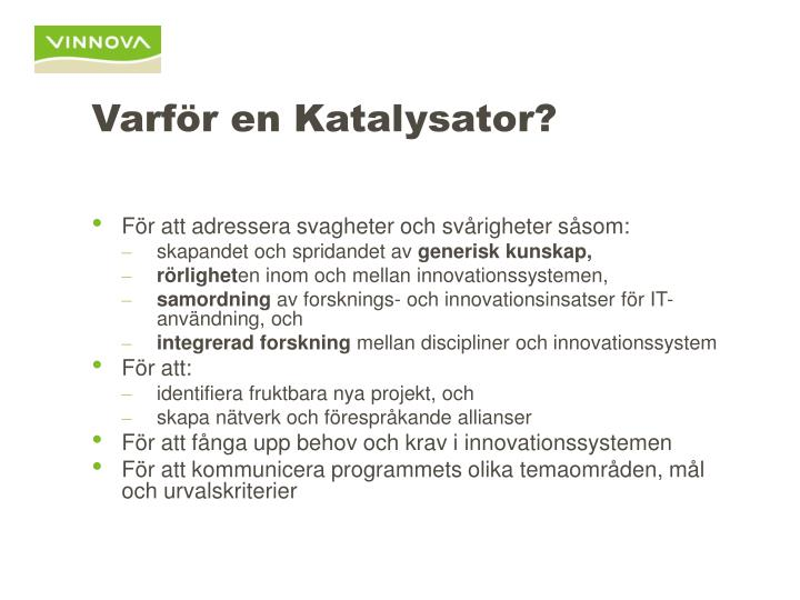 Varför en Katalysator?
