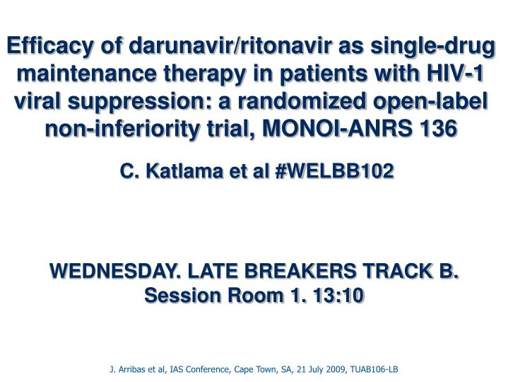 Efficacy of darunavir/ritonavir as single-drug maintenance therapy in patients with HIV-1 viral suppression: a randomized open-label non-inferiority trial, MONOI-ANRS 136