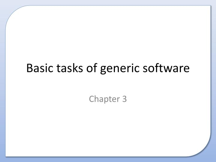 basic tasks of generic software n.