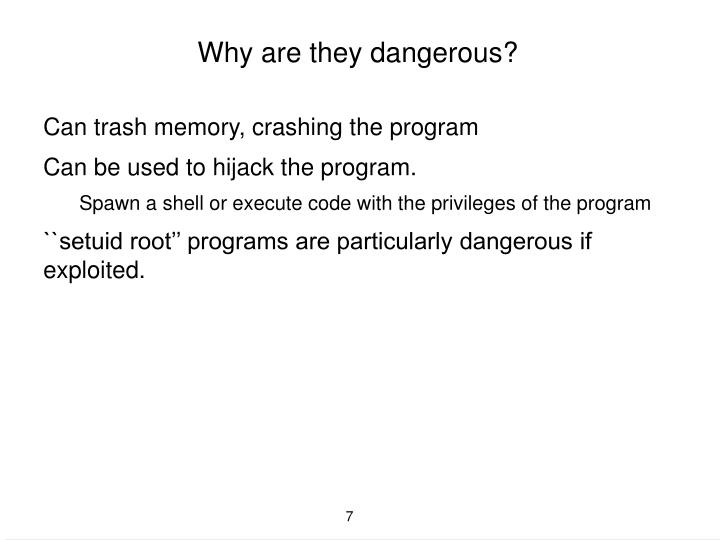Why are they dangerous?