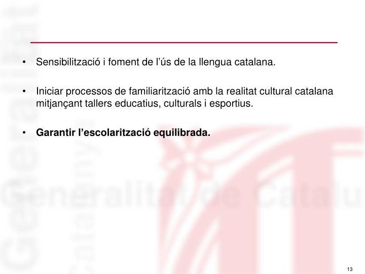 Sensibilització i foment de l'ús de la llengua catalana.