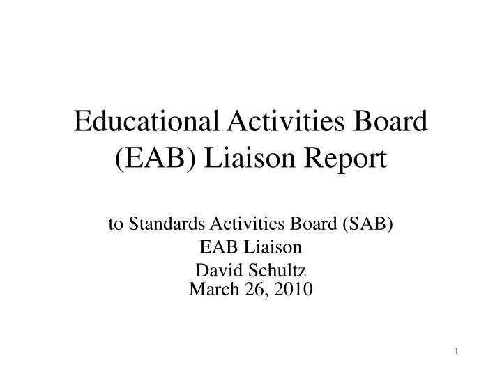 educational activities board eab liaison report