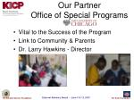 our partner office of special programs