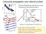 cold pulse propagation near rational surface