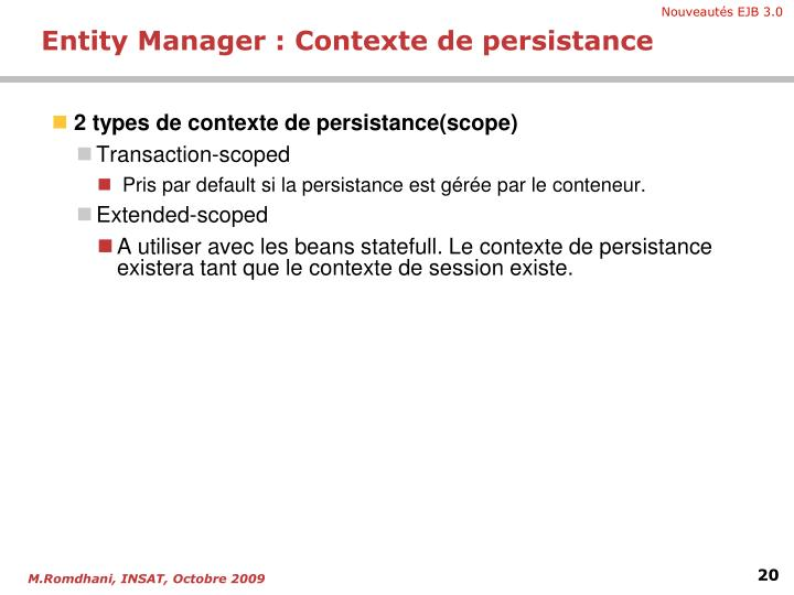 2 types de contexte de persistance(scope)