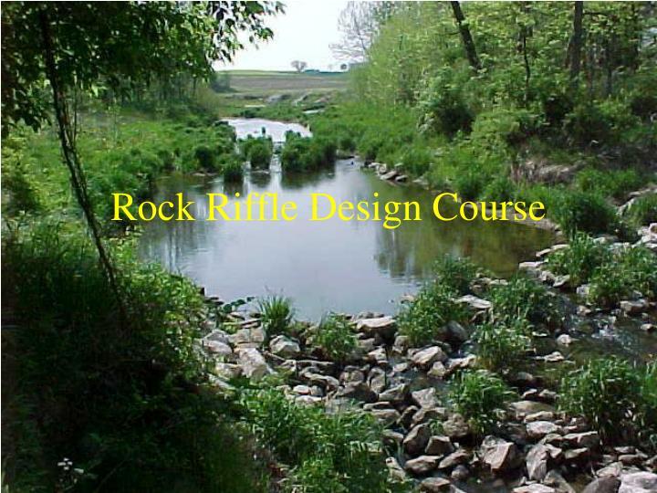 rock riffle design course n.