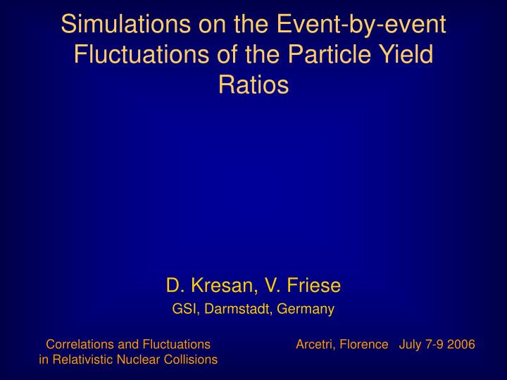 simulations on the event by event fluctuations of the particle yield ratios n.