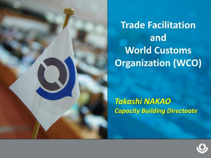 trade facilitation and world customs organization wco n.