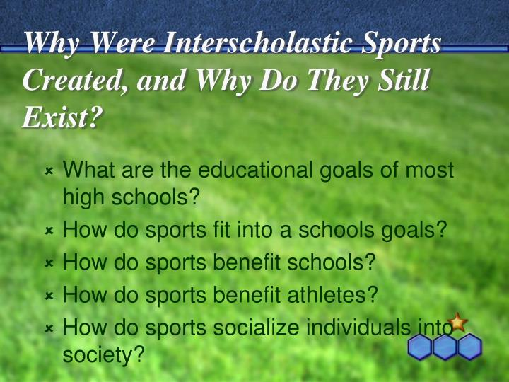Why Were Interscholastic Sports Created, and Why Do They Still Exist?