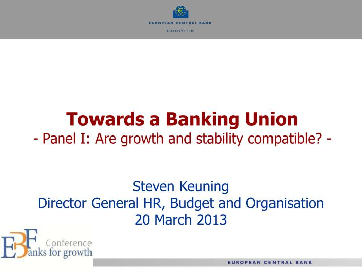 towards a banking union panel i are growth and stability compatible n.