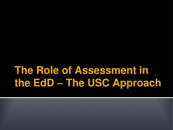 the role of assessment in the edd the usc approach n.