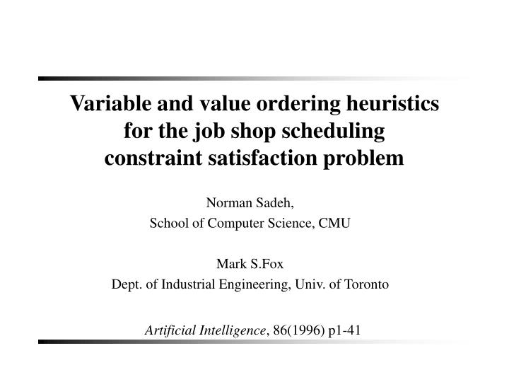 variable and value ordering heuristics for the job shop scheduling constraint satisfaction problem