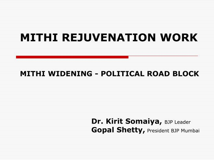 Mithi rejuvenation work mithi widening political road block