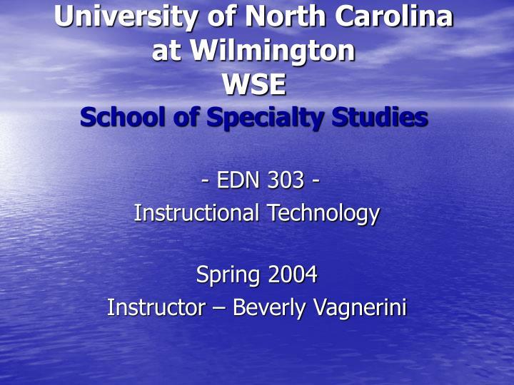 university of north carolina at wilmington wse school of specialty studies n.