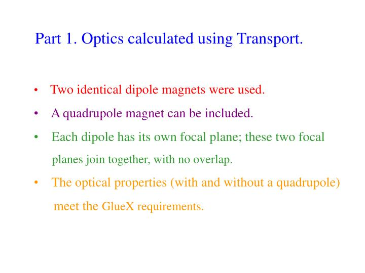 Part 1. Optics calculated using Transport.