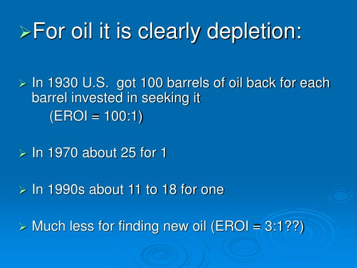 For oil it is clearly depletion: