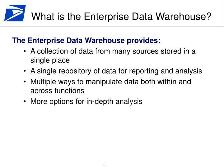 The Enterprise Data Warehouse provides: