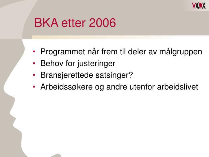BKA etter 2006