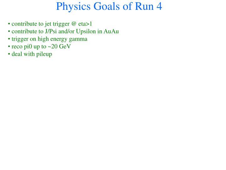 Physics Goals of Run 4