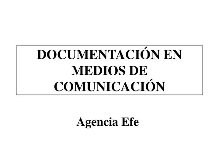 documentaci n en medios de comunicaci n