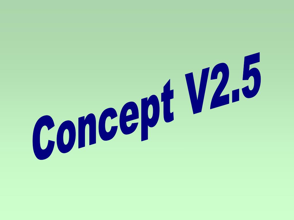 PPT - Concept V2 5 PowerPoint Presentation - ID:3292117