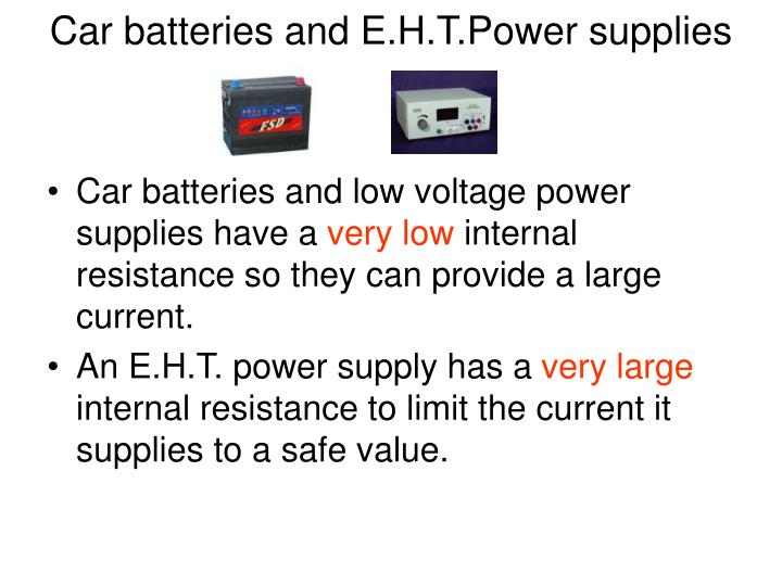 Car batteries and E.H.T.Power supplies