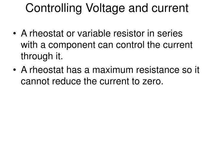 Controlling Voltage and current