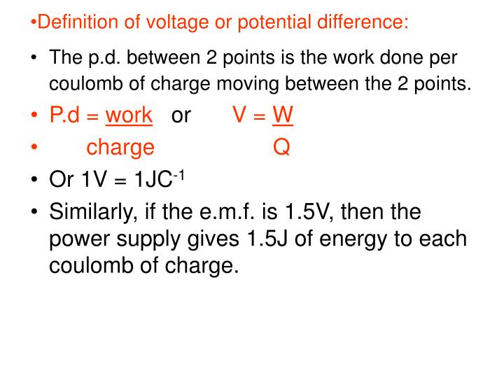 Definition of voltage or potential difference: