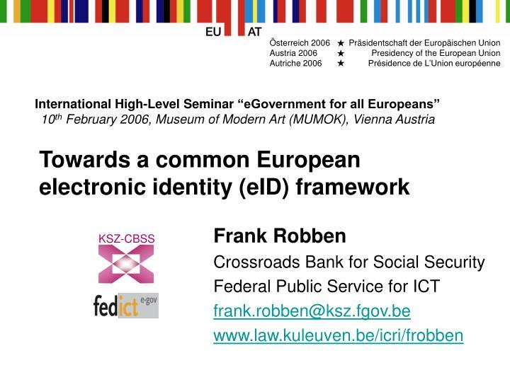 towards a common european electronic identity eid framework