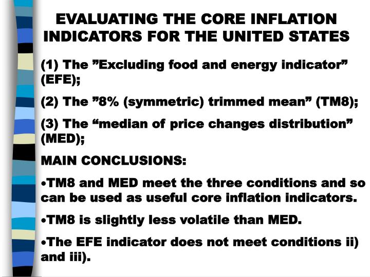 EVALUATING THE CORE INFLATION INDICATORS FOR THE UNITED STATES