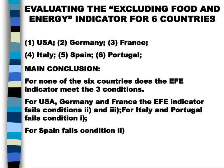 """EVALUATING THE """"EXCLUDING FOOD AND ENERGY"""" INDICATOR FOR 6 COUNTRIES"""