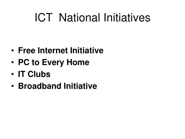 ICT  National Initiatives