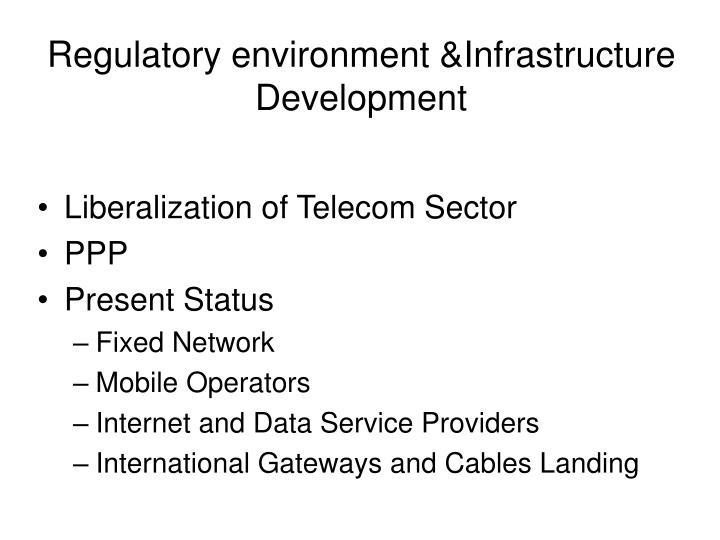 Regulatory environment infrastructure development