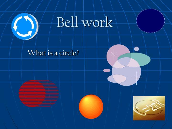 bell work n.