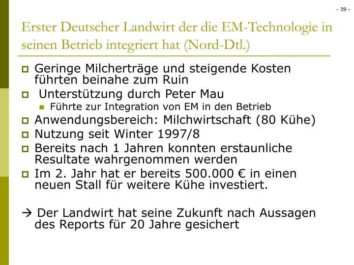 Erster Deutscher Landwirt der die EM-Technologie in seinen Betrieb integriert hat (Nord-Dtl.)