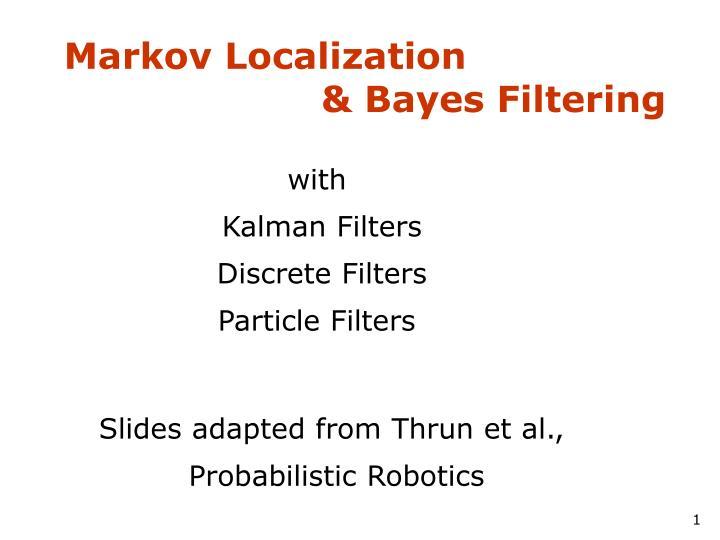 markov localization bayes filtering n.