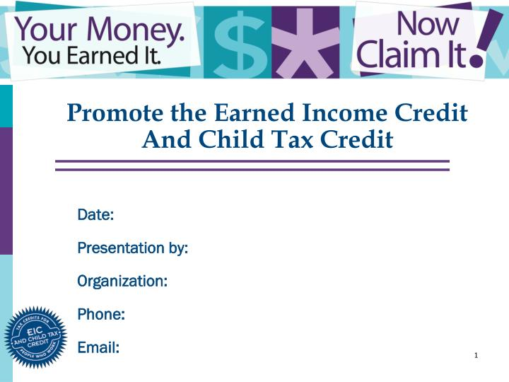 promote the earned income credit and child tax credit n.