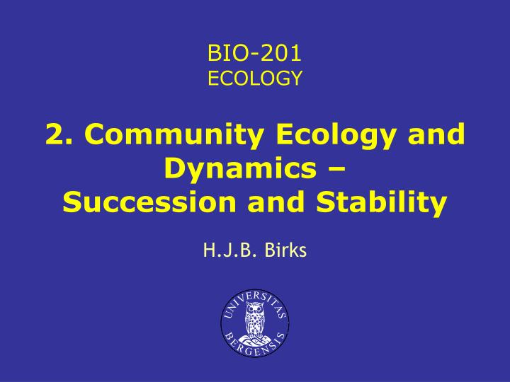 2 community ecology and dynamics succession and stability n.
