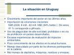 la situaci n en uruguay
