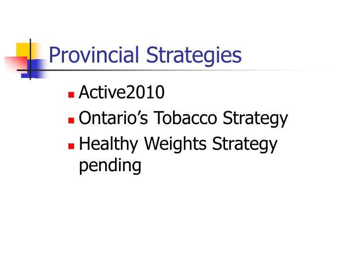 Provincial Strategies