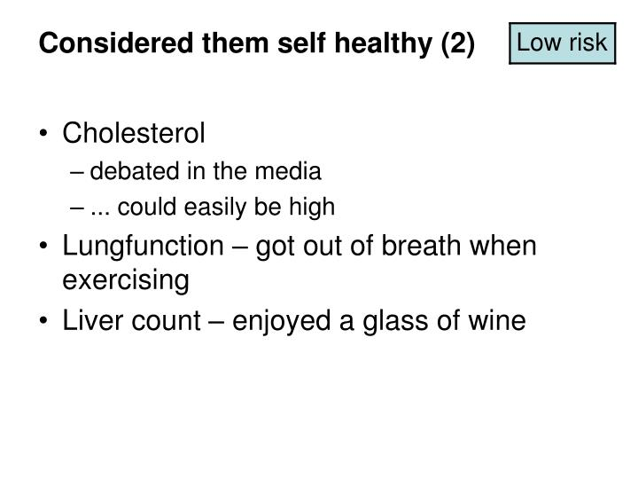 Considered them self healthy (2)