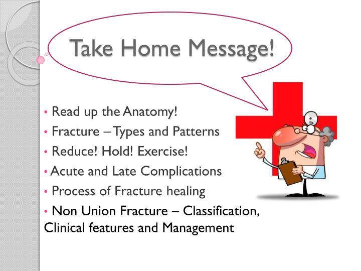 Take Home Message!